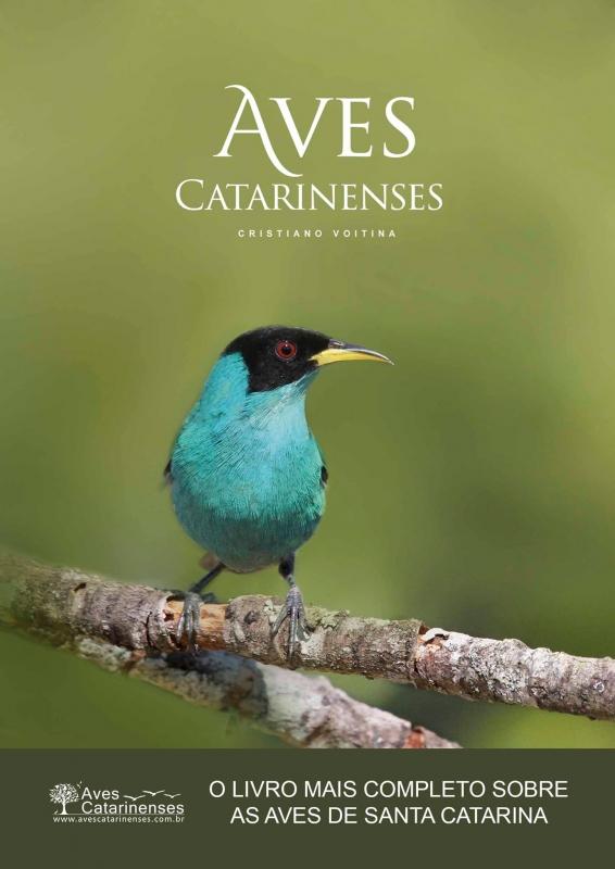 Aves Catarinenses de Cristiano Voitina - O livro mais completo sobre as aves de Santa Catarina
