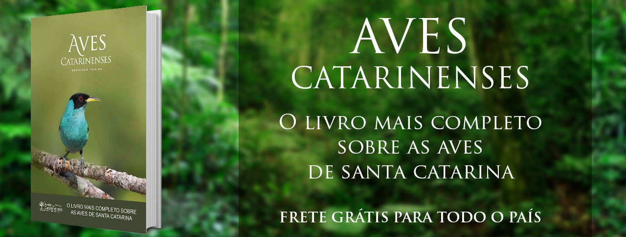 Aves Catarinenses - O livro mais completo sobre as aves de Santa Catarina